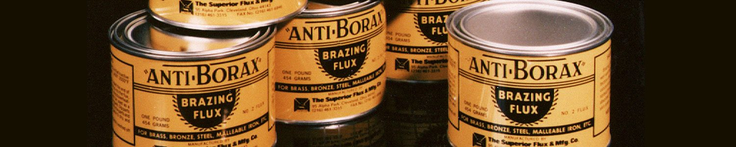 Anti Borax Products For Brazing And Welding Superior Flux Mfg Co